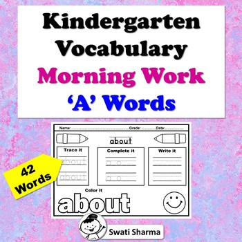 Kindergarten Vocabulary, Sight Words, Morning Work, 'A' Words