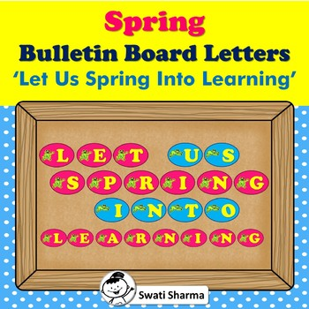 Spring Bulletin Board Letters, Let Us Spring Into Learning