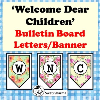 Welcome Dear Children. Bulletin Board Letters, Pennant Banner, Classroom Decor