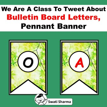 We Are A Class To Tweet About, Leaves, Bulletin Board Letters, Pennant Banner