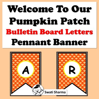 Welcome To Our Pumpkin Patch, Bulletin Board Letters, Pennant Banner