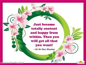 Quote on Contentment, by Sri Sri Ravi Shankar