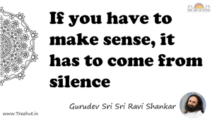 If you have to make sense, it has to come from silence... Quote by Gurudev Sri Sri Ravi Shankar, Mandala Coloring Page