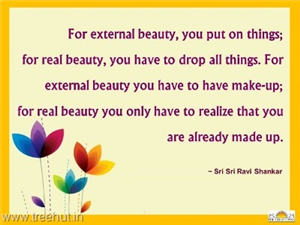 Quote on Real Beauty, by Sri Sri Ravi Shankar