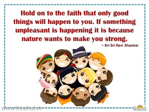 Quote on Faith by Sri Sri Ravi Shankar