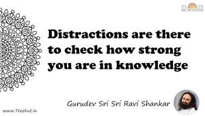 Distractions are there to check how strong you are in... Quote by Gurudev Sri Sri Ravi Shankar, Mandala Coloring Page