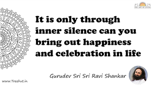 It is only through inner silence can you bring out... Quote by Gurudev Sri Sri Ravi Shankar, Mandala Coloring Page