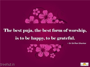 Quote on Puja by Sri Sri Ravi Shankar, founder, The Art of Living.