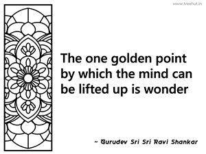 The one golden point by which the mind... Inspirational Quote by Gurudev Sri Sri Ravi Shankar