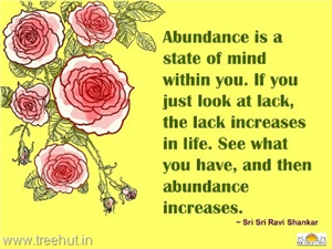 Quote on Abundance, by Sri Sri Ravi Shankar
