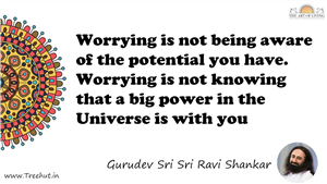 Worrying is not being aware of the potential you have.... Quote by Gurudev Sri Sri Ravi Shankar, Mandala Coloring Page